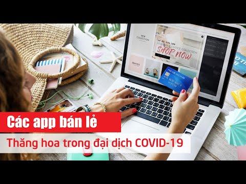 Các app bán lẻ thăng hoa trong đại dịch COVID-19