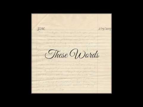 JZAC - These Words (Prod. D'Artizt)