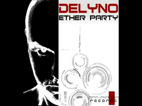 Delyno - Ether Party (Fly High)