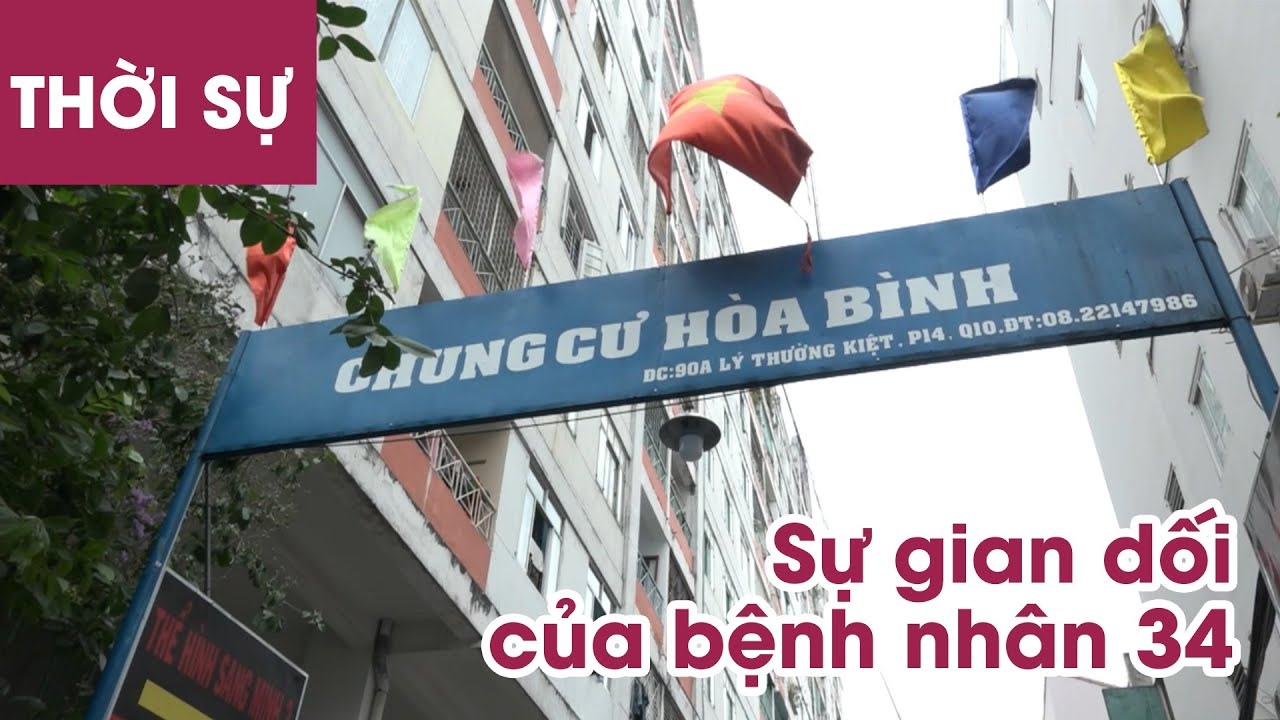 Bệnh nhân 34 gian dối làm lây lan dịch, phong tỏa chung cư Sài Gòn hơn 1000 hộ nơi bệnh nhân nCoV 48
