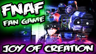 The JOY of CREATION... || Five Nights at Freddy's 4 Fan Game || Joy of Creation Jumpscares