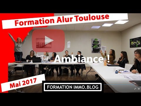 Formation alur Toulouse Avril 2017 (Formation immo blog)