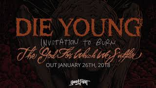Die Young - Invitation To Burn [OFFICIAL STREAM]
