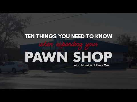 10 Things You Need to Know When Expanding Your Pawn Shop