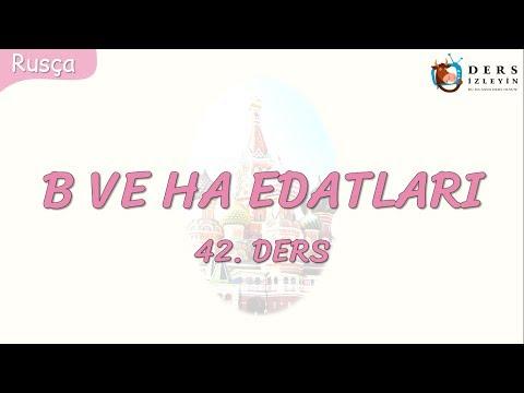 B VE HA EDATLARI 42.DERS (RUSÇA)