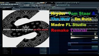Kryder, Tom Staar & The Wulf – De Puta Madre FL Studio Remake Tutorial