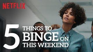 5 Things to binge watch this weekend