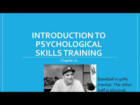 Chapter 11: Intro to Psychological Skills Training (PST) Lecture