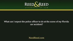 What can I expect the police officer to do at the scene of my Florida car accident?