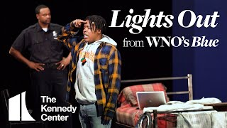 Lights Out from WNO's Blue | Mar. 15 - 28, 2020