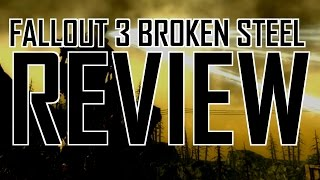 Fallout 3 Broken Steel review