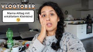 Vlogtober #1: Mama Alltag mit erkältetem Kleinkind | Familienalltag | Donislife