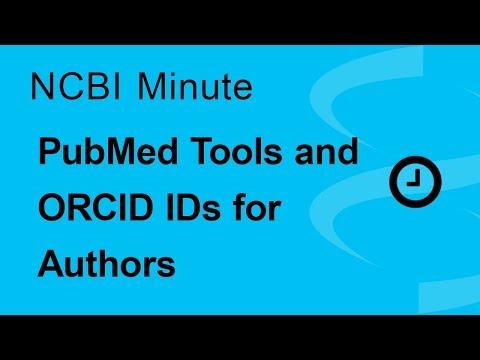 NCBI Minute: PubMed Tools and ORCID ID