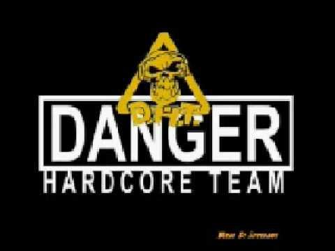 Danger Hardcore Team (DHT) - Hard to say I´m sorry