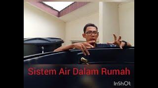 Info Mengenai Sistem Bekalan Air Rumah seperti Air Direct, Air Tangki,Overflow,Bocor dan Cuci Tangki