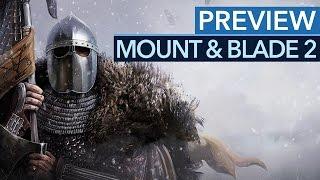 Mount & Blade 2: Bannerlord - Preview: Riesige Schlachten, riesige Freiheit