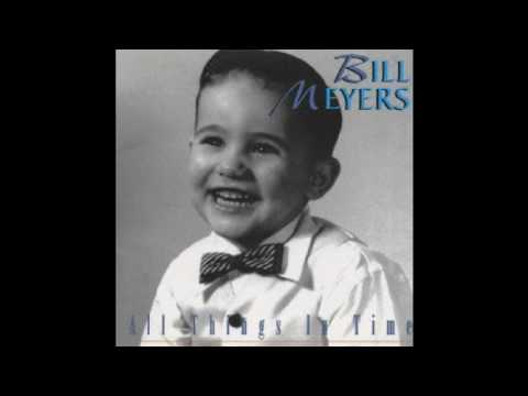 BILL MEYERS - Changing Times