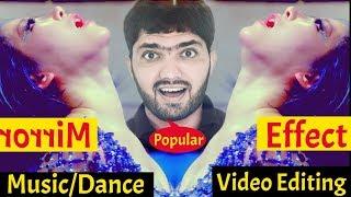 Music/Dance/Song Video Editing | Popular Effect - Mirror | Flip