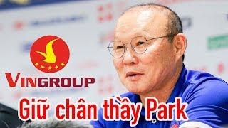 HLV Park Hang Seo trước khi gia hạn hợp đồng, VinGroup hỗ trợ VFF