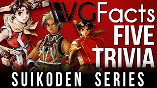 5 Suikoden Series Trivia - VG Facts Five Trivia Feat. brutalmoose