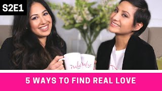 5 Ways to Find Real Love with Kavita - S2E1 (Tips from a Dating Expert)