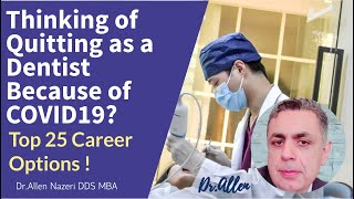 Top 25 Career Options if You Want to Quit Being a Dentist ! |Dental Practice Management | Dr. Allen