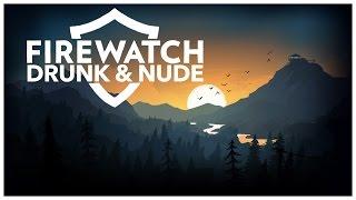 Drunk Nude Teens   Firewatch #2