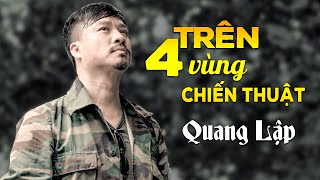 Trên Bốn Vùng Chiến Thuật - Quang Lập | Nhạc Lính Hải Ngoại Xưa OFFICIAL MV