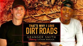 Granger Smith Thats Why I Love Dirt Roads featuring Lathan Warlick YouTube Videos