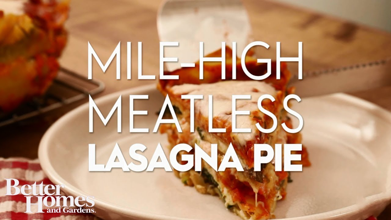 Mile high meatless lasagna pie youtube for Better homes and gardens lasagna