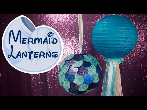 Mermaid DIY Paper Lanterns | BalsaCircle.com