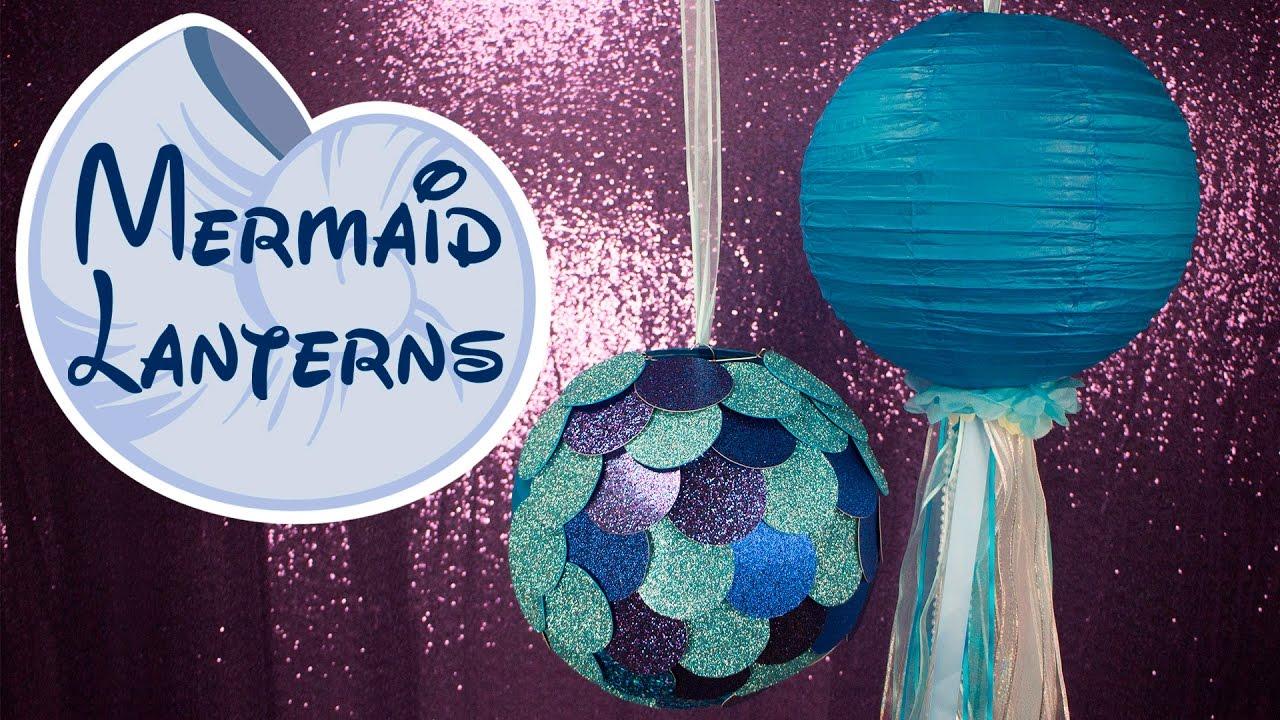 Diy Paper Lanterns Mermaid Diy Paper Lanterns Balsacirclecom Youtube