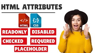 HTML input Attributes ( Placeholder | Required | Readonly | Disabled | Checked) very important #16