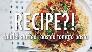 FALAFEL STUFFED ROASTED TOMATO PASTA | RECIPE?! EP #20 (hot for food)