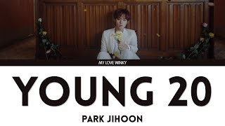 Park jihoon young 20 lyrics all rights administered by maroo entertainment. i do not own the music, photos and lyrics. no copyright infringement intended. th...