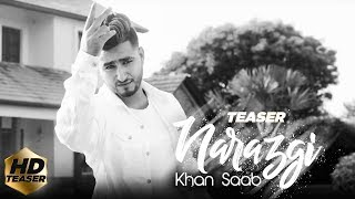 Narazgi - KHAN SAAB (Teaser | Latest Punjabi Song 2018 | Comming Soon