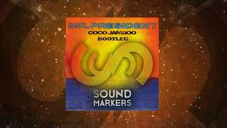 Mr. President - Coco Jamboo (SoundMarkers Bootleg)