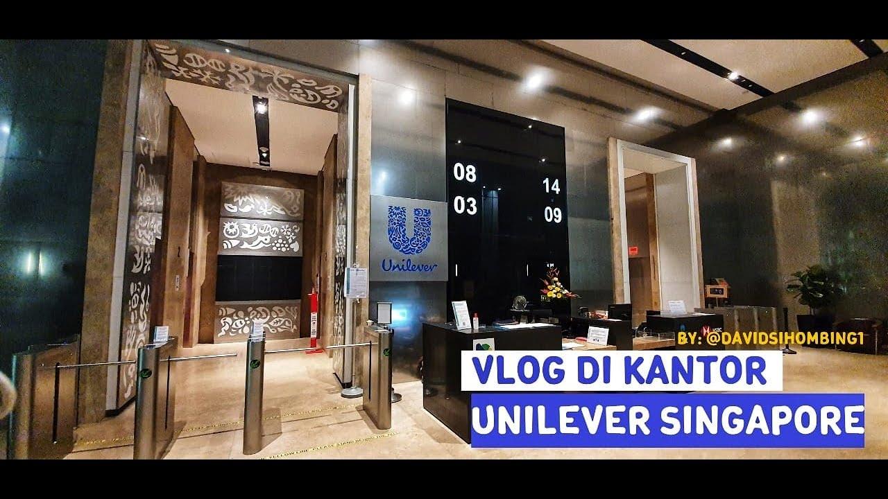 Vlog Di Kantor Kece Nya Unilever Singapore Bersama David Sihombing Youtube