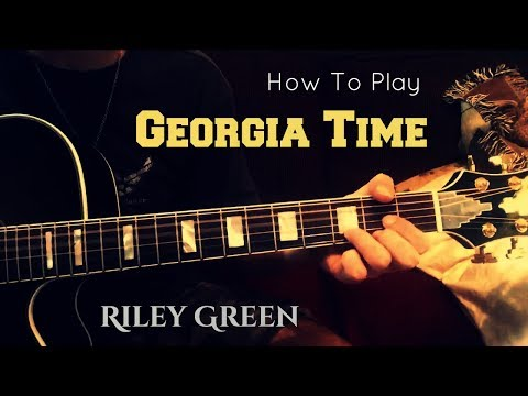 Guitar Lesson: Georgia Time - Riley Green