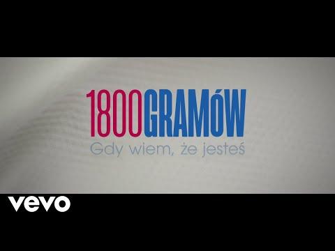 Ania Dabrowska ft. GrubSon - 1800 Gramow (Gdy wiem, ze jestes)