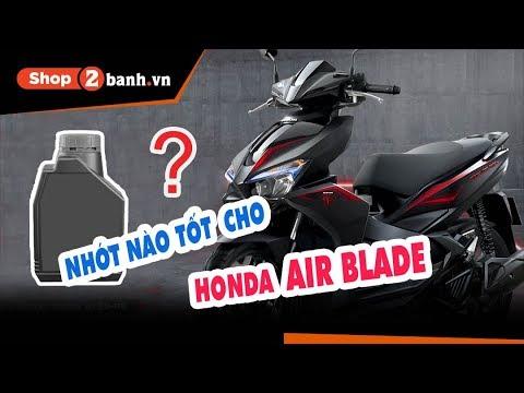 Tư Vấn Nhớt Phù Hợp Cho Xe Air Blade Tại Shop2banh.vn