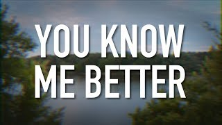 You Know Me Better - [Lyric Video] Stars Go Dim