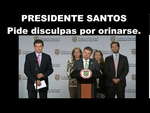 PRESIDENTE SANTOS SE ORINA Y PIDE DISCULPAS