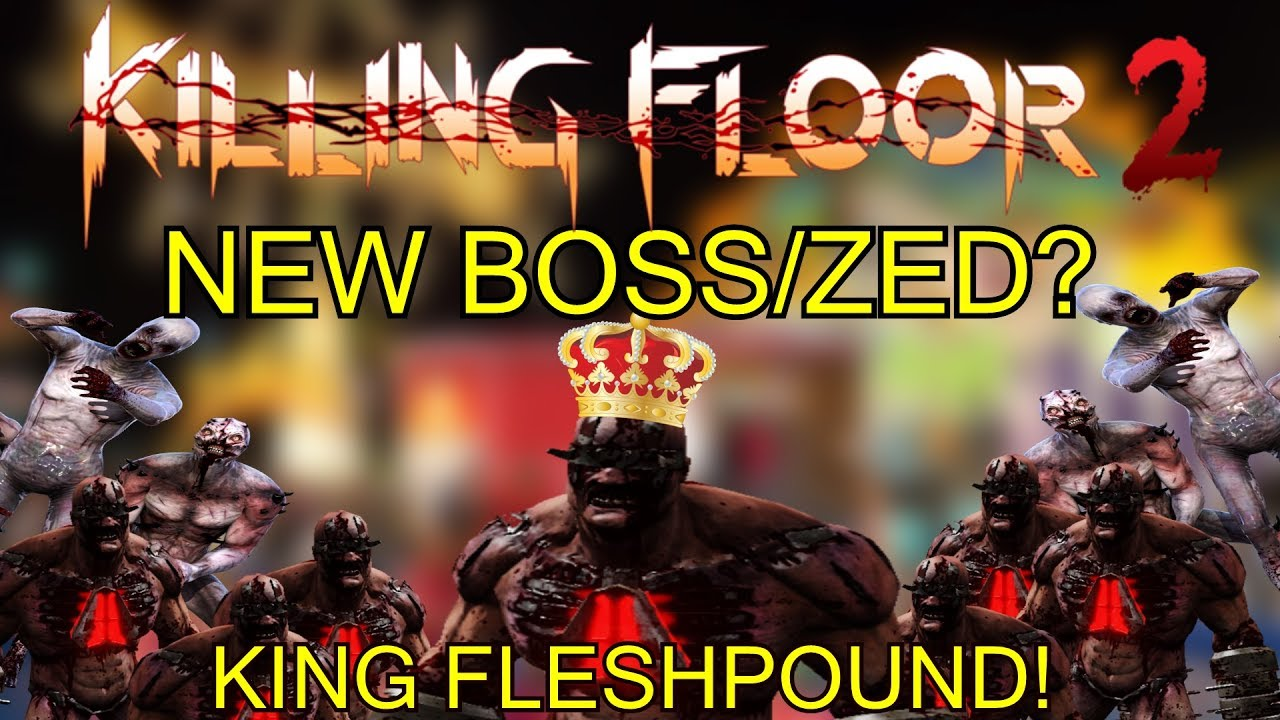 Killing Floor 2 | NEW BOSS?   Killing The King Fleshpound!