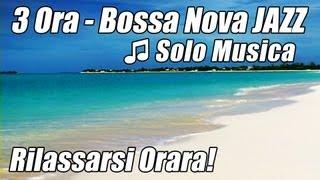 Musica strumentale JAZZ Liscio Bossa Nova Playlist Chill Out Rilassante Studio Relax felice ora #1
