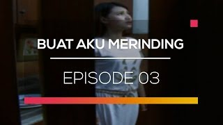 Video Buat Aku Merinding - Episode 03 download MP3, 3GP, MP4, WEBM, AVI, FLV Desember 2017