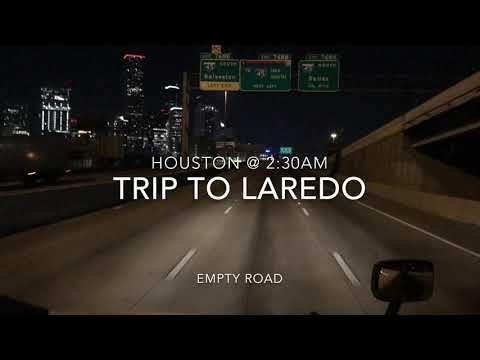 Trip to Laredo TX/ Houston no traffic