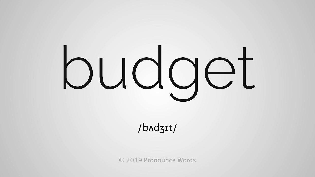 How To Pronounce Budget
