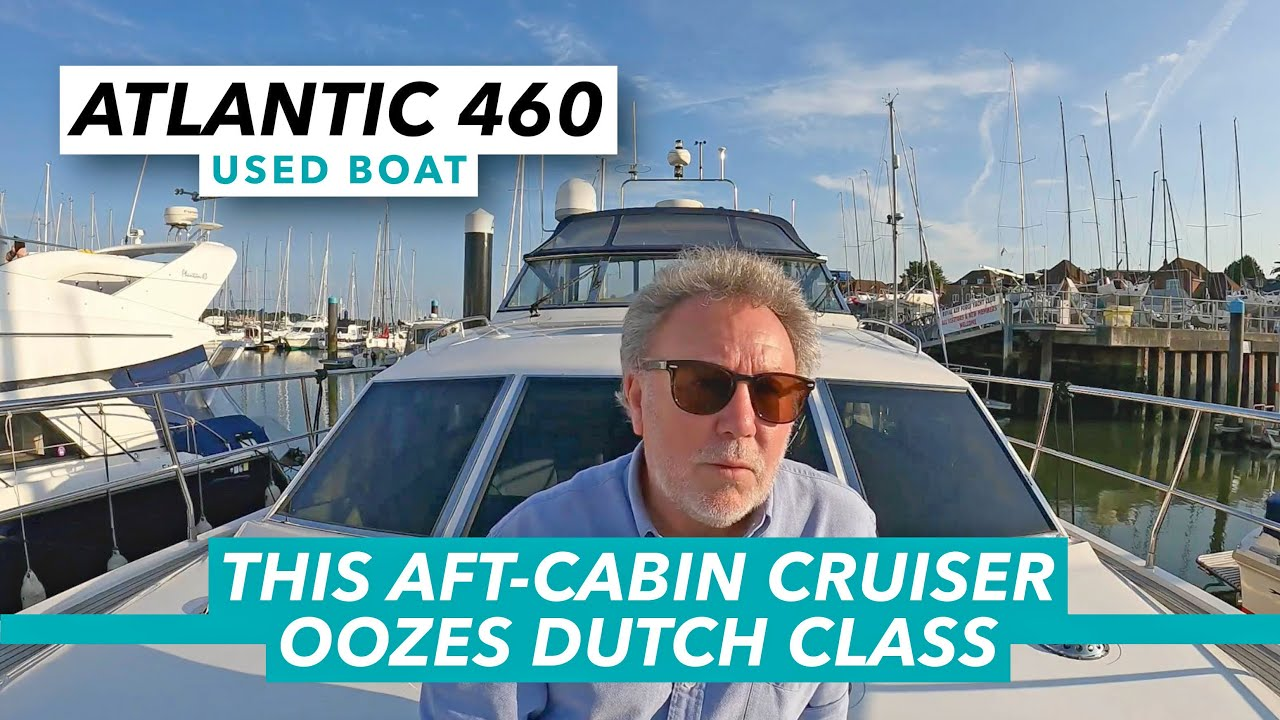 This aft-cabin cruiser oozes Dutch class | Atlantic 444/460 used boat report | Motor Boat & Yachting