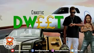 Chaotic - Dweet [Rich Life Riddim] March 2020
